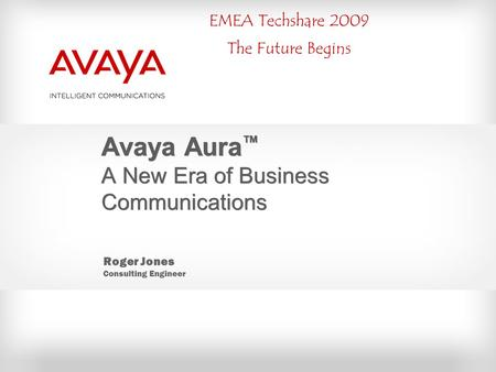 Avaya Aura™ A New Era of Business Communications