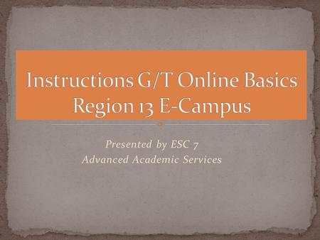 Presented by ESC 7 Advanced Academic Services. Click on Set up new account and follow the directions. Return to this page to log in and register for.