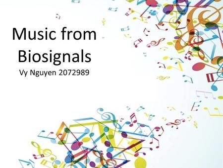 Title page Music from Biosignals Vy Nguyen 2072989.