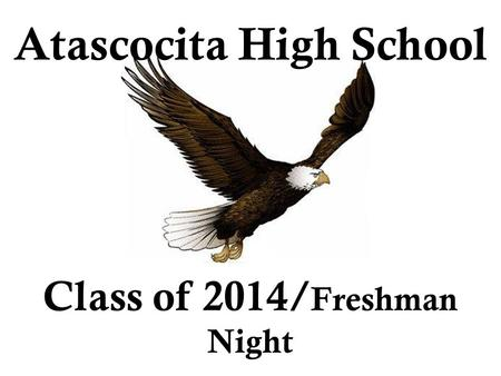 Atascocita High School Class of 2014/ Freshman Night.
