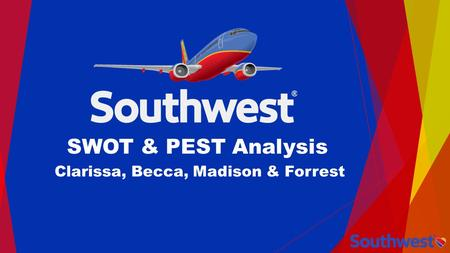 SWOT & PEST Analysis Clarissa, Becca, Madison & Forrest.