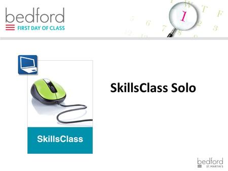 SkillsClass Solo. Online resources: REQUIRED COURSE MATERIALS REQUIRED TO COMPLETE YOUR ASSIGNMENTS.