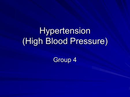 Hypertension (High Blood Pressure) Group 4. Table of Contents  What is the hypertension?  What causes hypertension?  Who's at risk?  What are some.