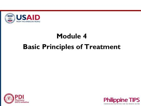 "Module 4 Basic Principles of Treatment. ""ubo! ubo! ubo!"" (cough for 2 weeks or more) Did not take medication medication In Loving Memory of In Loving."