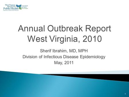 Sherif Ibrahim, MD, MPH Division of Infectious Disease Epidemiology May, 2011 1.