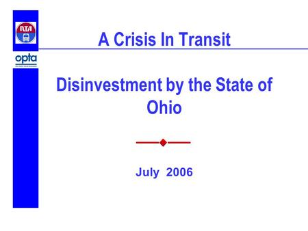 A Crisis In Transit Disinvestment by the State of Ohio July 2006.