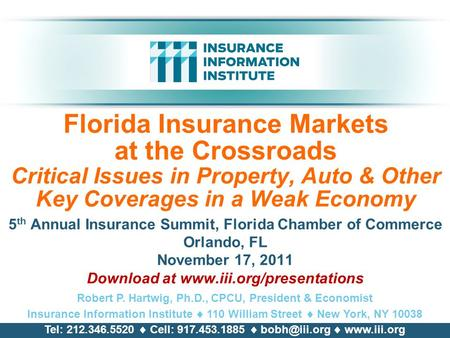 Florida Insurance Markets at the Crossroads Critical Issues in Property, Auto & Other Key Coverages in a Weak Economy 5 th Annual Insurance Summit, Florida.