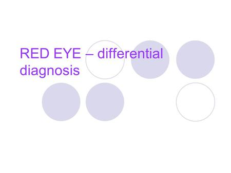 "RED EYE – differential diagnosis. RED EYE ""Red eye"" is sign of pathology of anterior or posterior ocular segment, of orbit or of ocular adnexa."