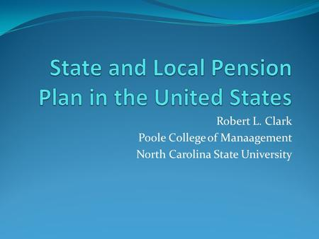 Robert L. Clark Poole College of Manaagement North Carolina State University.