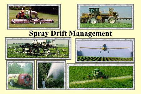 Spray Drift Management What You Need To Know What is spray drift. How weather affects spray drift. The effects of droplet size. How your decisions can.