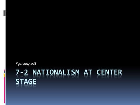7-2 Nationalism at center stage