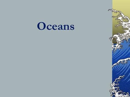 Oceans. Formation of the Ocean After the Earth cooled, water vapor in the atmosphere condensed, causing rain to fill the first ocean.