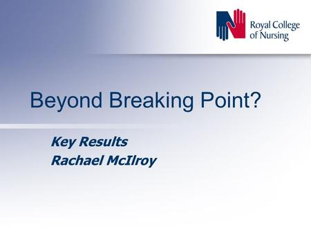 Beyond Breaking Point? Key Results Rachael McIlroy.
