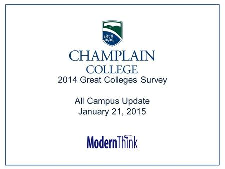 © 2014. All rights reserved 2014 Great Colleges Survey All Campus Update January 21, 2015.