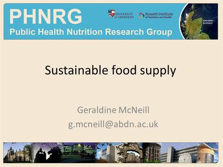 Sustainable food supply Geraldine McNeill