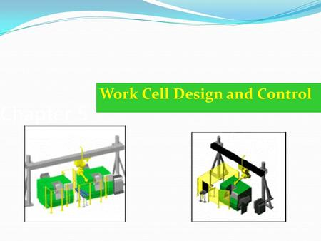 Work Cell Design and Control