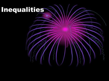 Inequalities. Types of Math Sentences 1.Equation - contains an equal sign = 2.Inequality – contains, ≥, ≤, or ≠