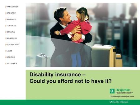 Disability insurance – Could you afford not to have it?