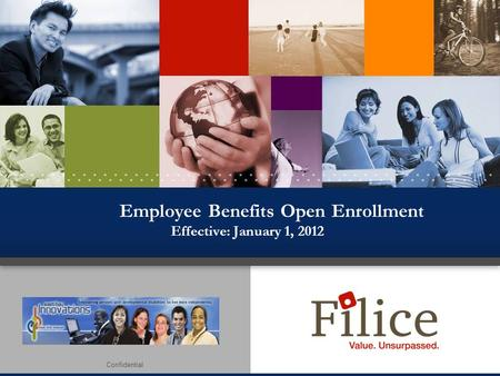 Confidential Employee Benefits Open Enrollment Effective: January 1, 2012.