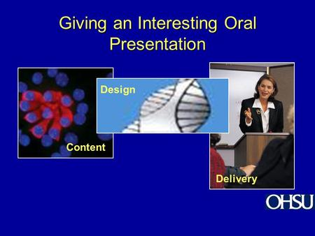 Giving an Interesting Oral Presentation Content Delivery Design.