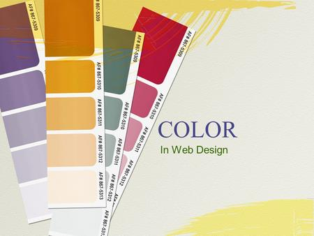 COLOR In Web Design. Designing with Color Use contrasting colors Using a small palette of colors helps unify and enhance a design Using a dominant color.