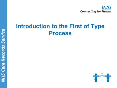 Introduction to the First of Type Process. 2 Agenda Introduction to the meeting First of Type Site – What it means? Responsibilities of CFH in FOT process.