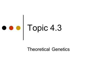 Topic 4.3 Theoretical Genetics. Definitions Yellow pea plants must be heterozygous. The yellow phenotype is expressed. Segregation Through meiosis and.