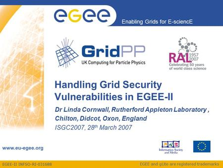 EGEE-II INFSO-RI-031688 Enabling Grids for E-sciencE www.eu-egee.org EGEE and gLite are registered trademarks Handling Grid Security Vulnerabilities in.