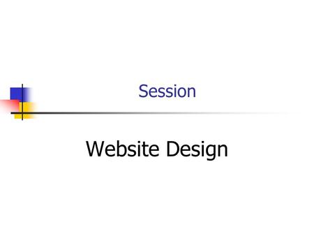 Session Website Design. Session Outline Website Journal Content Structure Layout Heatmaps.