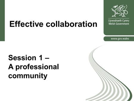 Effective collaboration Session 1 – A professional community.