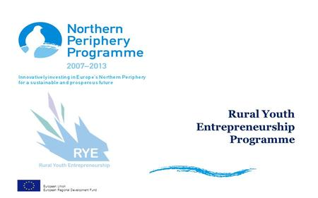 Rural Youth Entrepreneurship Programme European Union European Regional Development Fund.