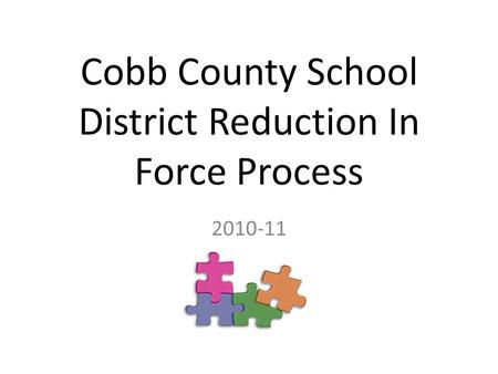 Cobb County School District Reduction In Force Process 2010-11.