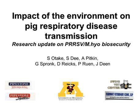 Impact of the environment on pig respiratory disease transmission Impact of the environment on pig respiratory disease transmission Research update on.