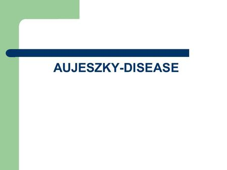 AUJESZKY-DISEASE. Aujeszky's disease, also known as pseudorabies, is caused by an alphaherpesvirus that infects the central nervous system and other organs,