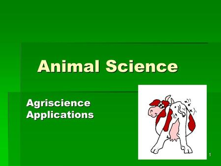 1 Animal Science Agriscience Applications 2 Objective  Investigate careers related to the field of animal science.