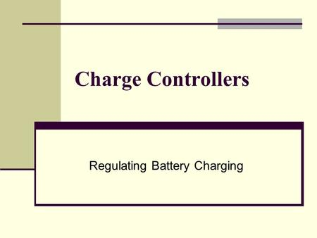 Charge Controllers Regulating Battery Charging.