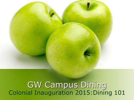 GW Campus Dining Colonial Inauguration 2015:Dining 101.