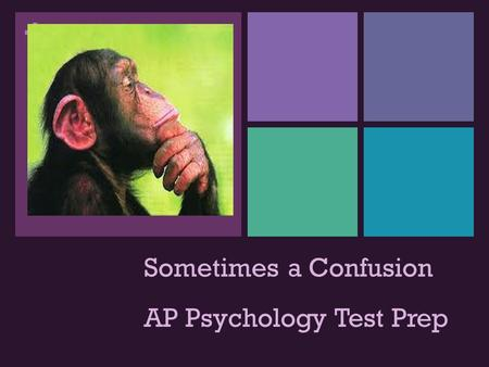 + Sometimes a Confusion AP Psychology Test Prep. Independent and Dependent Variables.