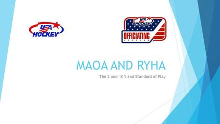 MAOA AND RYHA The 2 and 10's and Standard of Play.