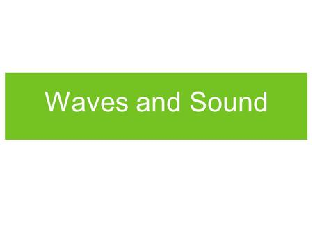 Waves and Sound. Objectives By the end of today, you will be able to: Define and describe basic properties of a wave Relate the pitch of a sound to its.
