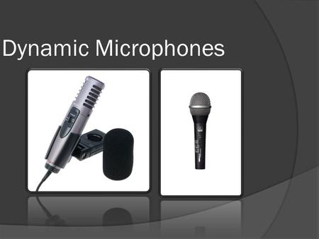 Dynamic Microphones. Step-By-Step  Let's take a step by step look into how the microphone process's sound.