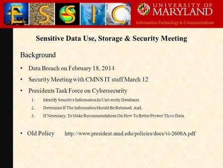Information Technology & Communications Sensitive Data Use, Storage & Security Meeting Background Data Breach on February 18, 2014 Security Meeting with.