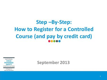 Step –By-Step: How to Register for a Controlled Course (and pay by credit card) September 2013 1.