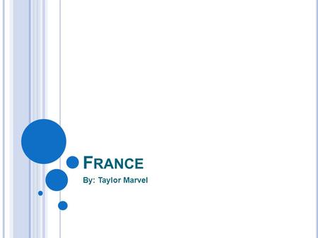 F RANCE By: Taylor Marvel. T RAVEL Passport Visa/ Tourist Card.