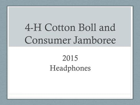 4-H Cotton Boll and Consumer Jamboree 2015 Headphones.