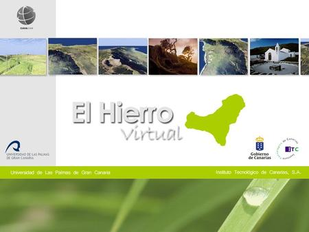 Main Goal Development of an application that allows flying virtually over El Hierro Island (Canary Islands), showing the building structures of a hydroelectric.