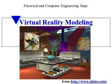 Virtual Reality Modeling Electrical and Computer Engineering Dept. from