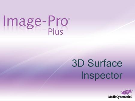 3D Surface Inspector 3D Surface Inspector 1. Choose your Method of Image Acquisition. Manual acquisition captures a Z-stack within 3DSI Auto Acq.