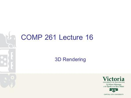 COMP 261 Lecture 16 3D Rendering. input: set of polygons viewing direction direction of light source(s) size of window. output: an image Actions rotate.