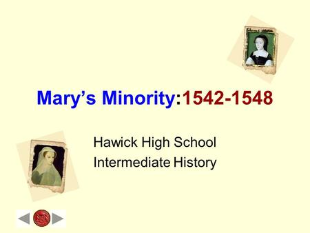 Mary's Minority:1542-1548 Hawick High School Intermediate History.